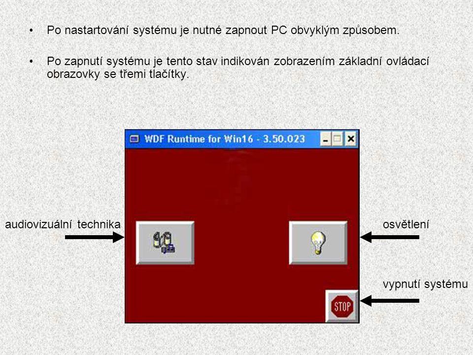 Po nastartování systému je nutné zapnout PC obvyklým způsobem.