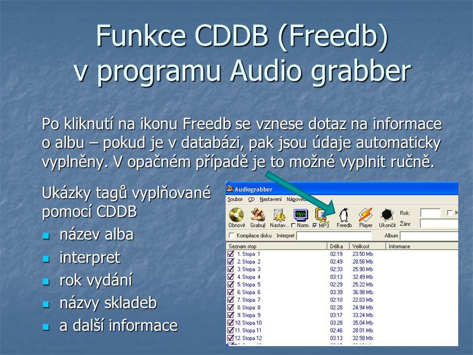 Funkce CDDB (Freedb) v programu Audio grabber Po kliknutí na ikonu Freedb se vznese dotaz na informace o albu – pokud je v databázi, pak jsou údaje au