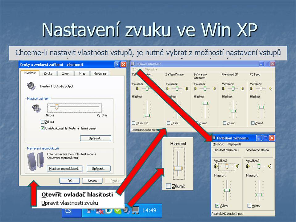 V systémové liště vpravo dole se nachází ikona pro nastavení zvuku Nastavení zvuku ve Win XP Kliknutím na ikonu reproduktoru je možné měnit hlasitost