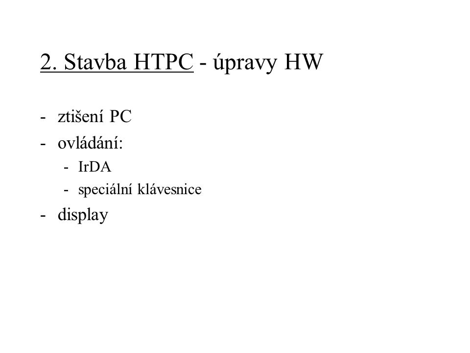 2. Stavba HTPC - výběr SW