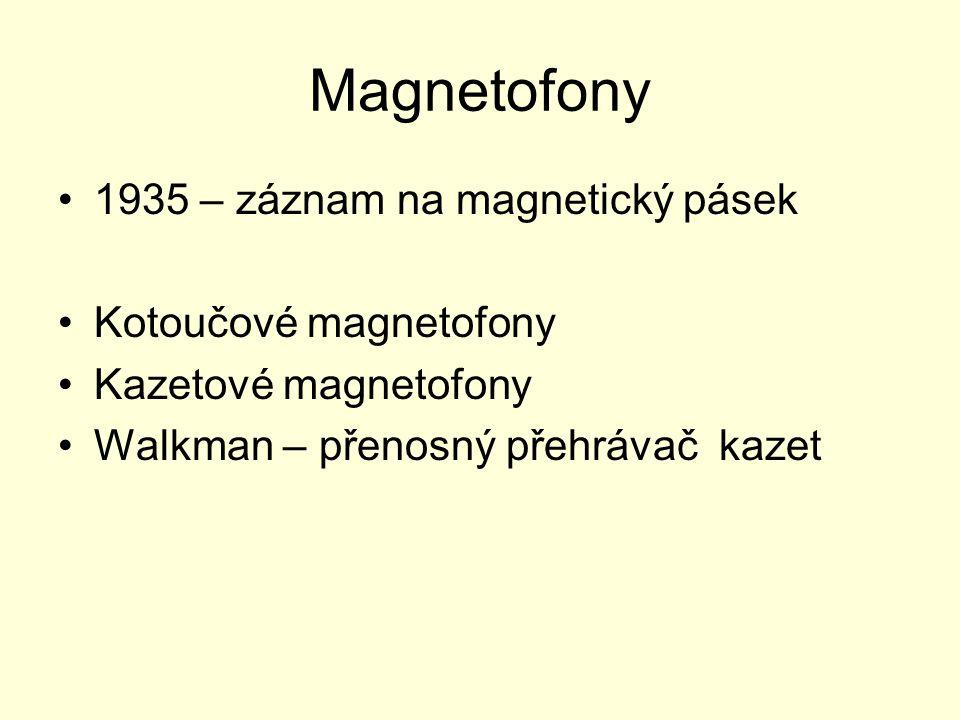 1935 – záznam na magnetický pásek Kotoučové magnetofony Kazetové magnetofony Walkman – přenosný přehrávač kazet