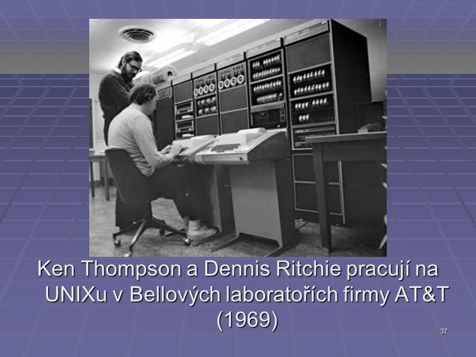 37 Ken Thompson a Dennis Ritchie pracují na UNIXu v Bellových laboratořích firmy AT&T (1969)