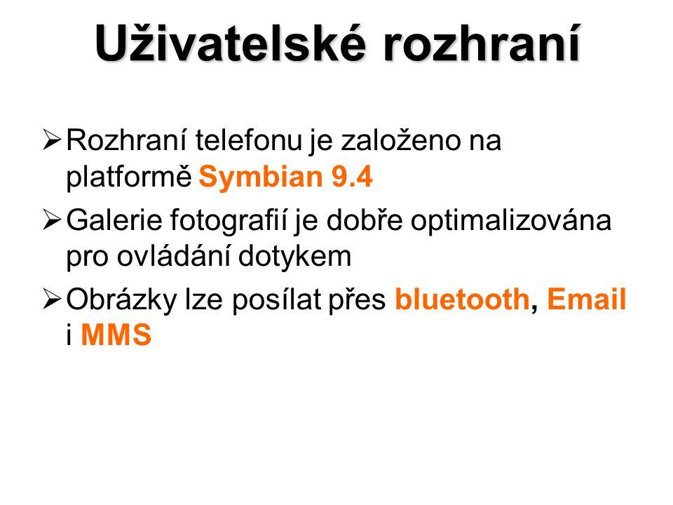 Uživatelské rozhraní  Rozhraní telefonu je založeno na platformě Symbian 9.4  Galerie fotografií je dobře optimalizována pro ovládání dotykem  Obrázky lze posílat přes bluetooth, Email i MMS