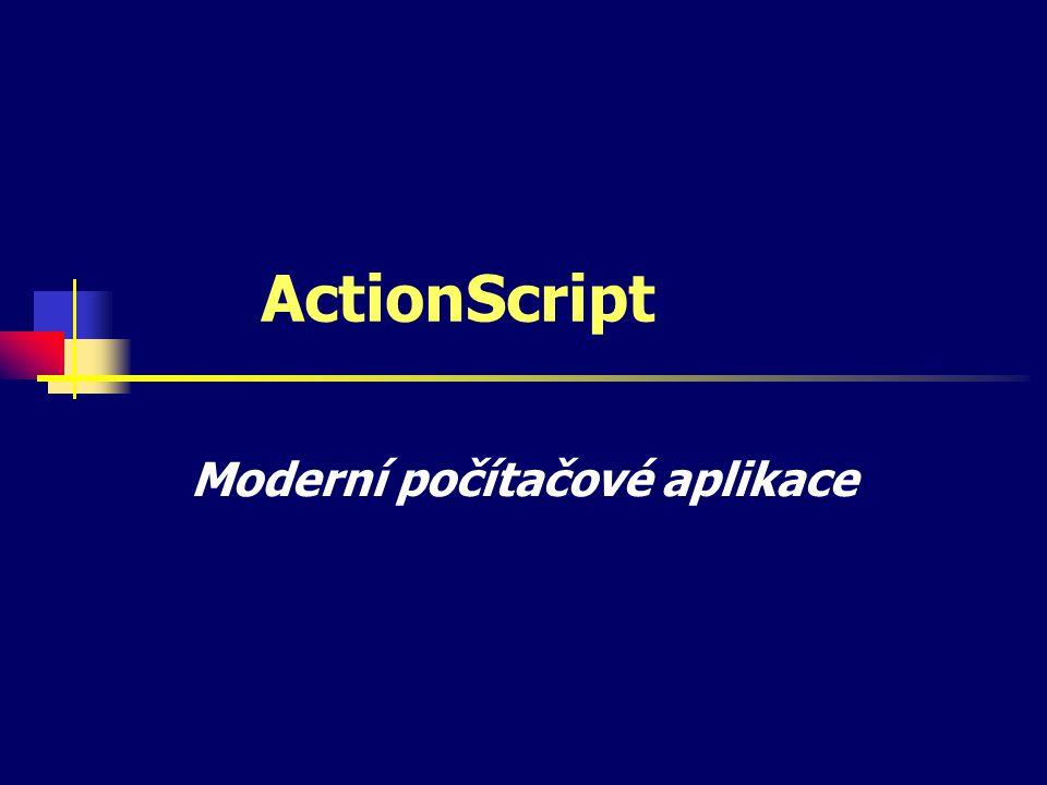 ActionScript Moderní počítačové aplikace