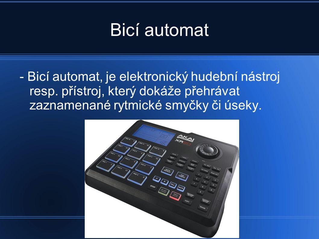 Bicí automat - Bicí automat, je elektronický hudební nástroj resp. přístroj, který dokáže přehrávat zaznamenané rytmické smyčky či úseky.