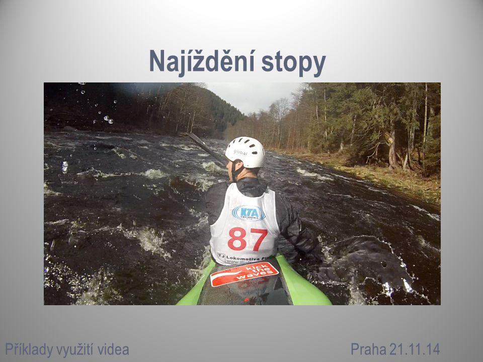 Najíždění stopy Příklady využití videaPraha 21.11.14
