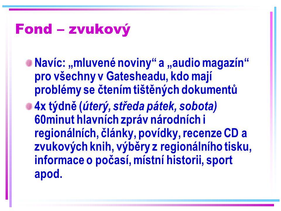 """Fond – zvukový Navíc: """"mluvené noviny"""" a """"audio magazín"""" pro všechny v Gatesheadu, kdo mají problémy se čtením tištěných dokumentů 4x týdně ( úterý, s"""