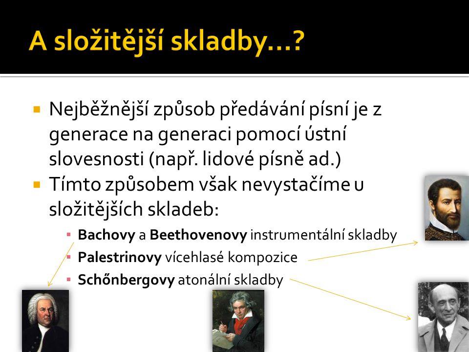  Vývoj notace stále pokračuje  Alois Hába vytvořil zvláštní posuvky pro označení čtvrttónového zvýšení nebo snížení (tzv.