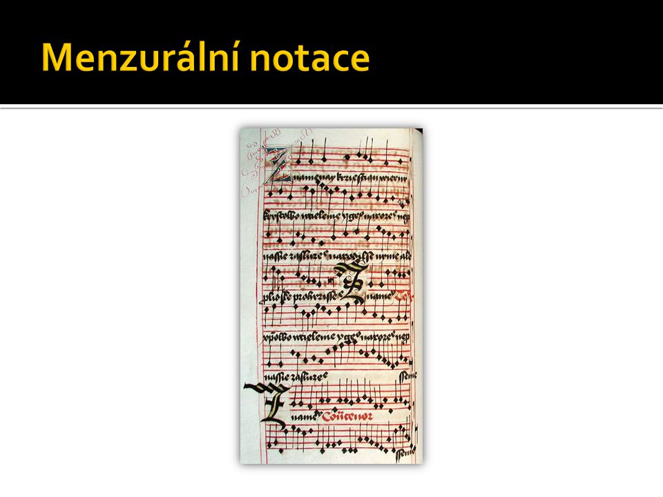  Sloužily k zápisu instrumentálních skladeb pro varhany nebo loutnu  Označovaly hmaty na nástroji