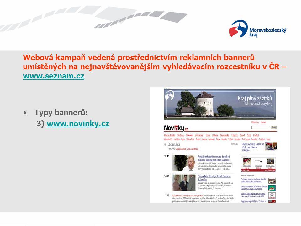 Webová kampaň vedená prostřednictvím reklamních bannerů umístěných na nejnavštěvovanějším vyhledávacím rozcestníku v ČR – www.seznam.cz www.seznam.cz