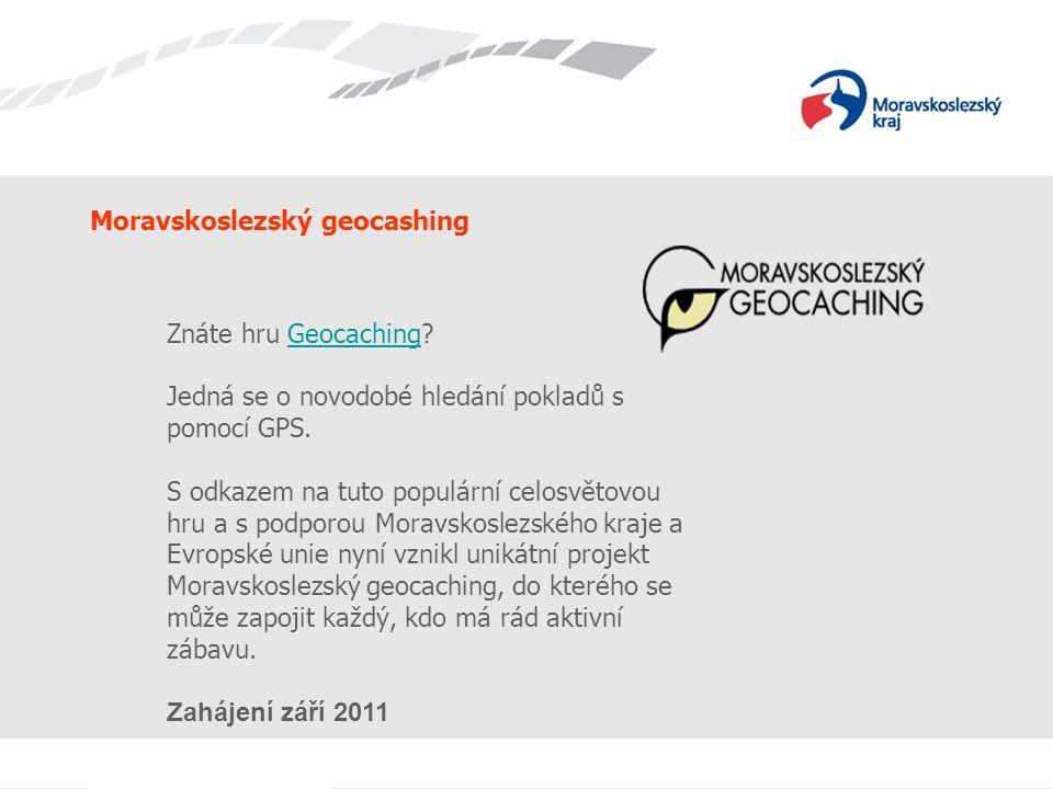 Moravskoslezský geocashing Znáte hru Geocaching?Geocaching Jedná se o novodobé hledání pokladů s pomocí GPS. S odkazem na tuto populární celosvětovou