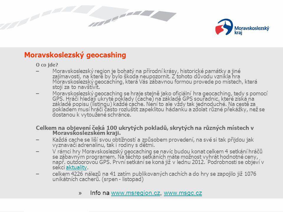 Moravskoslezský geocashing O co jde? –Moravskoslezský region je bohatý na přírodní krásy, historické památky a jiné zajímavosti, na které by bylo škod