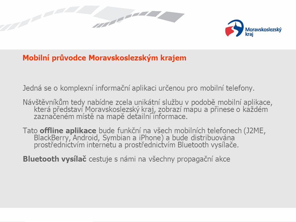 Mobilní průvodce Moravskoslezským krajem Jedná se o komplexní informační aplikaci určenou pro mobilní telefony. Návštěvníkům tedy nabídne zcela unikát