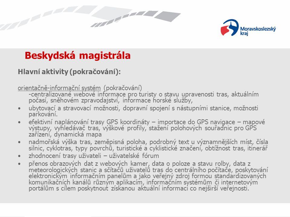 Beskydská magistrála Hlavní aktivity (pokračování): orientačně-informační systém (pokračování) -centralizované webové informace pro turisty o stavu up