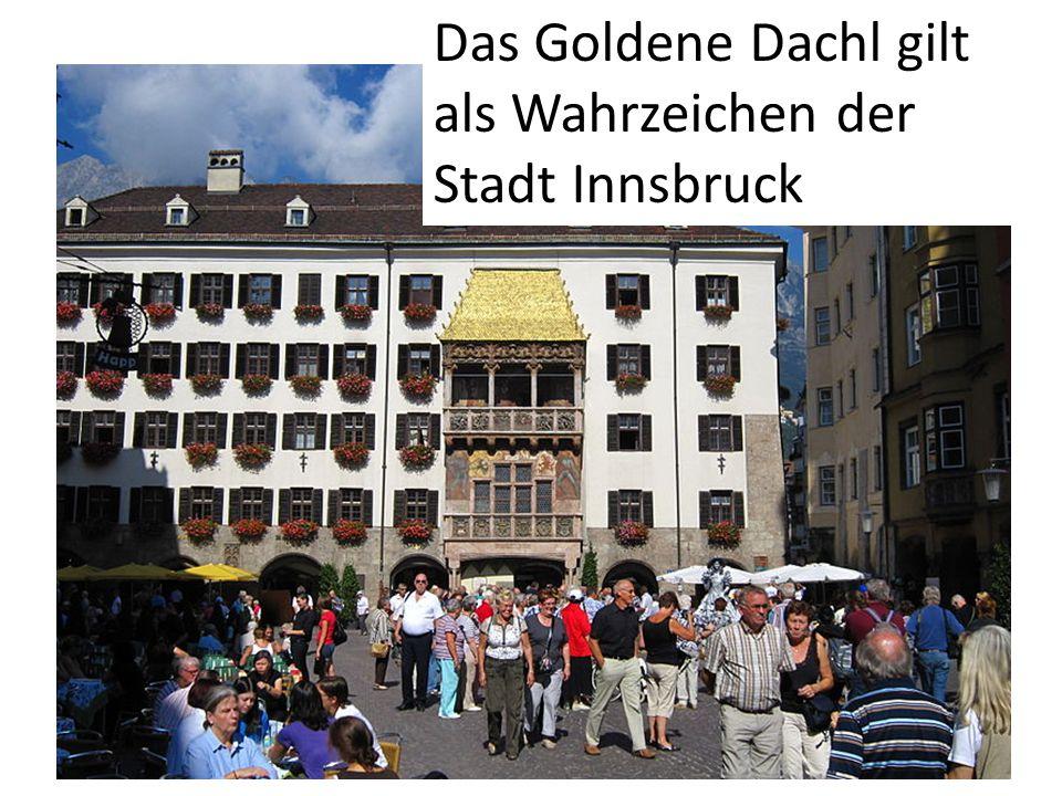 Das Goldene Dachl gilt als Wahrzeichen der Stadt Innsbruck
