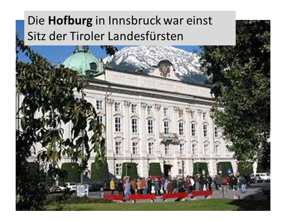 Die Hofburg in Innsbruck war einst Sitz der Tiroler Landesfürsten