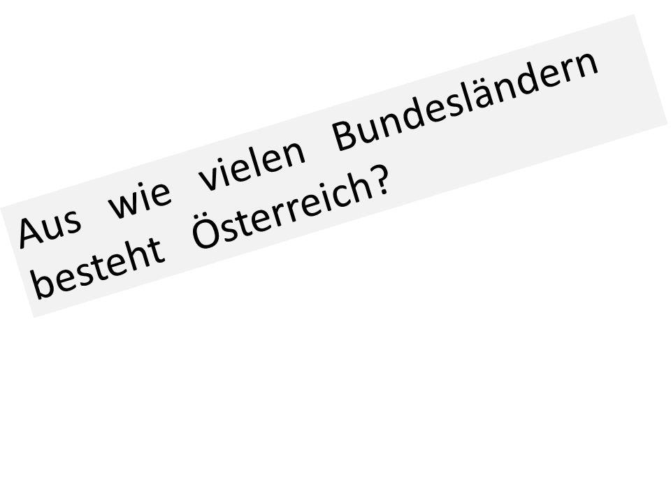 Aus wie vielen Bundesländern besteht Österreich?