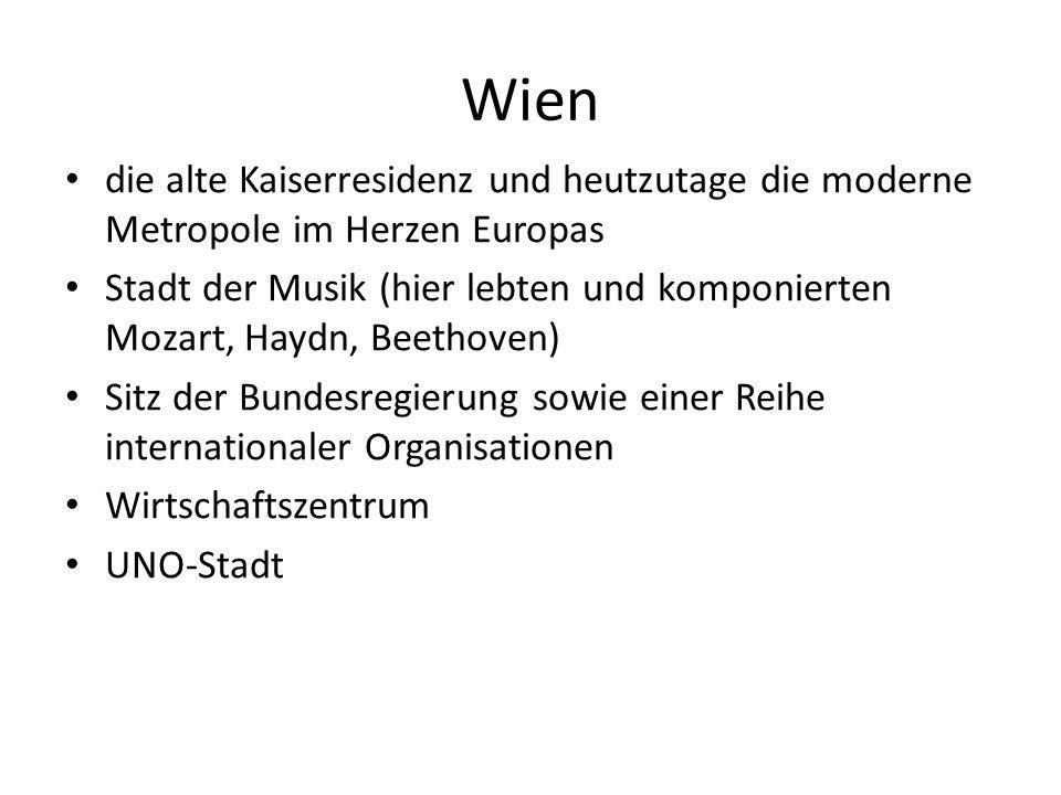 Wien die alte Kaiserresidenz und heutzutage die moderne Metropole im Herzen Europas Stadt der Musik (hier lebten und komponierten Mozart, Haydn, Beeth