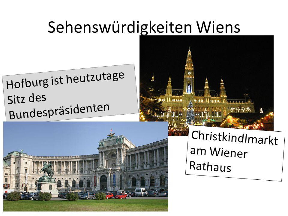 Sehenswürdigkeiten Wiens Christkindlmarkt am Wiener Rathaus Hofburg ist heutzutage Sitz des Bundespräsidenten