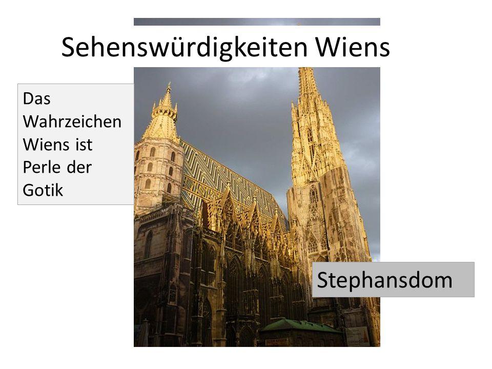 Sehenswürdigkeiten Wiens Das Wahrzeichen Wiens ist Perle der Gotik Stephansdom