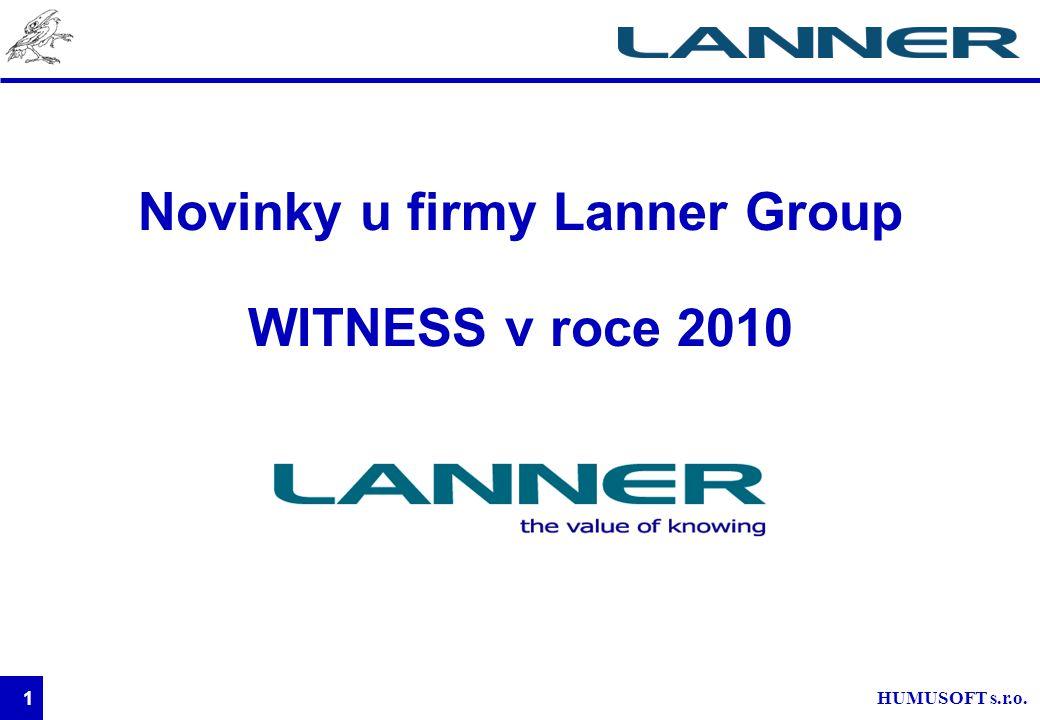 HUMUSOFT s.r.o. 1 Novinky u firmy Lanner Group WITNESS v roce 2010