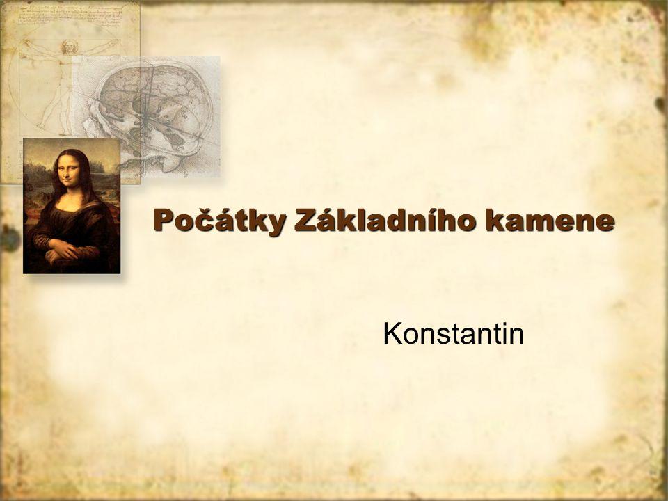 Počátky Základního kamene Konstantin