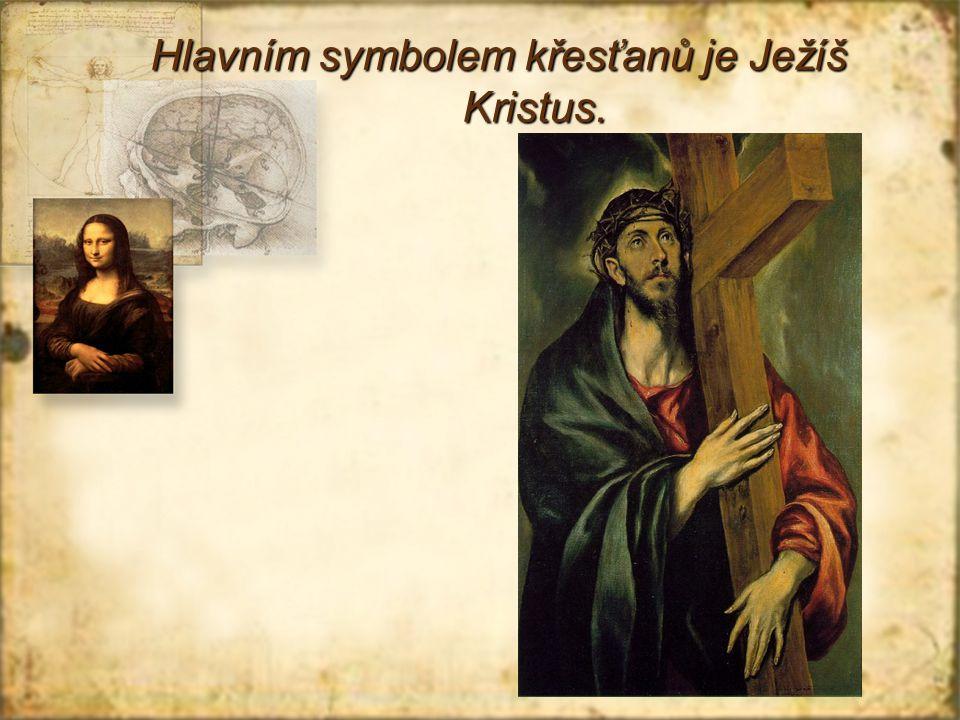 Hlavním symbolem křesťanů je Ježíš Kristus.