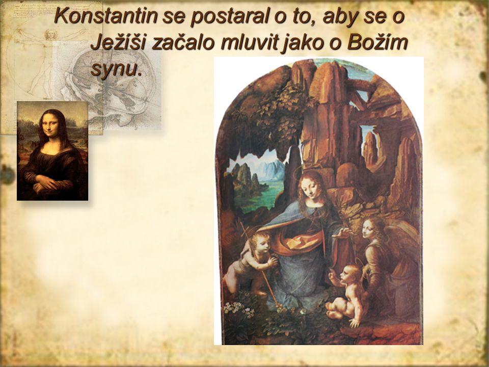 Konstantin se zasadil o to, aby byla rozšířena Bible o Nový zákon.