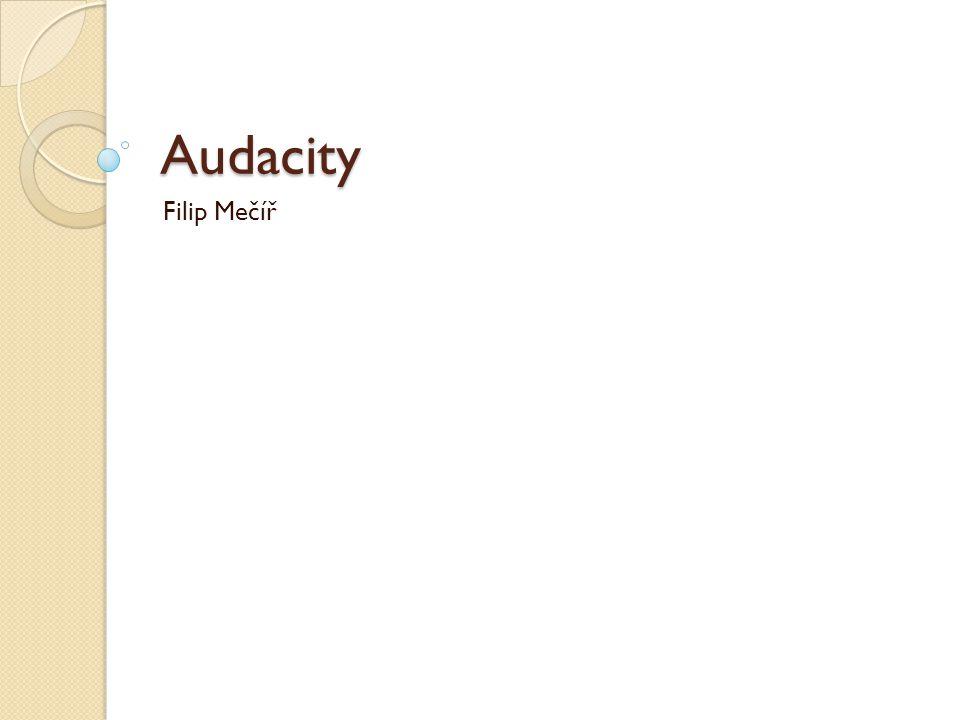 Audacity Filip Mečíř