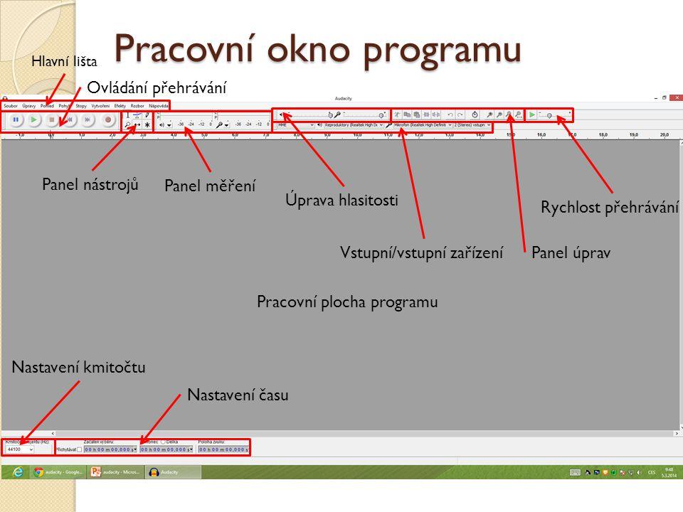 Pracovní okno programu Hlavní lišta Ovládání přehrávání Panel nástrojů Panel měření Pracovní plocha programu Rychlost přehrávání Panel úprav Úprava hl