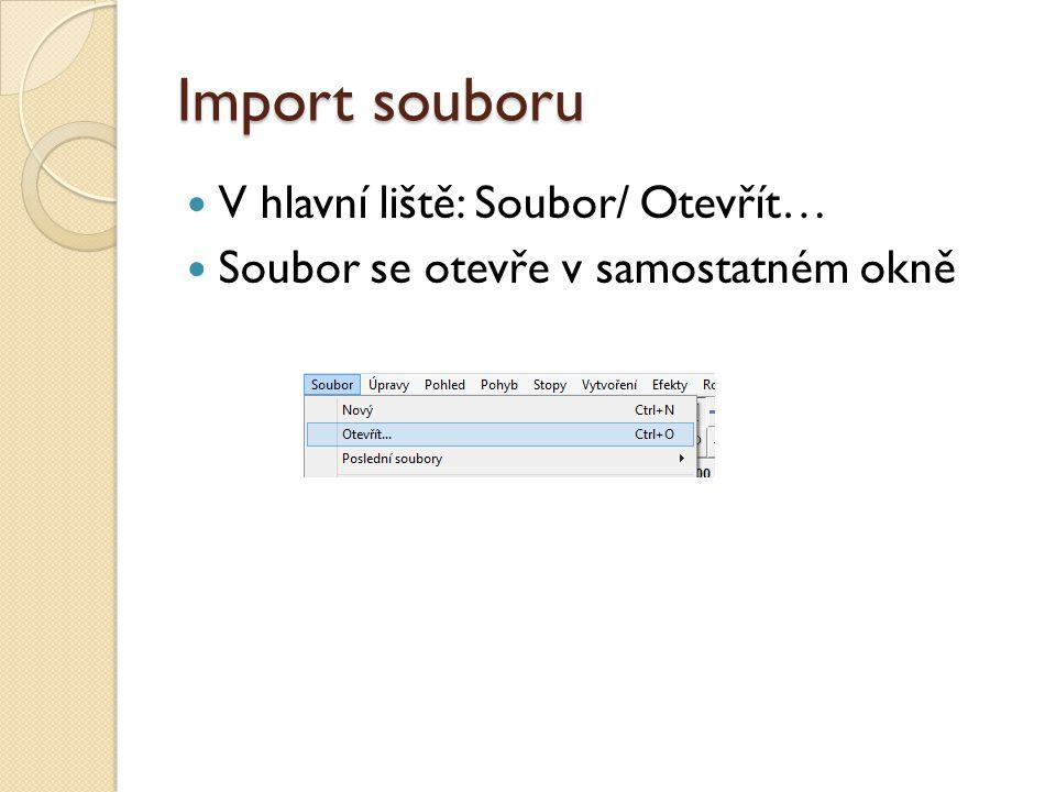 Import souboru V hlavní liště: Soubor/ Otevřít… Soubor se otevře v samostatném okně