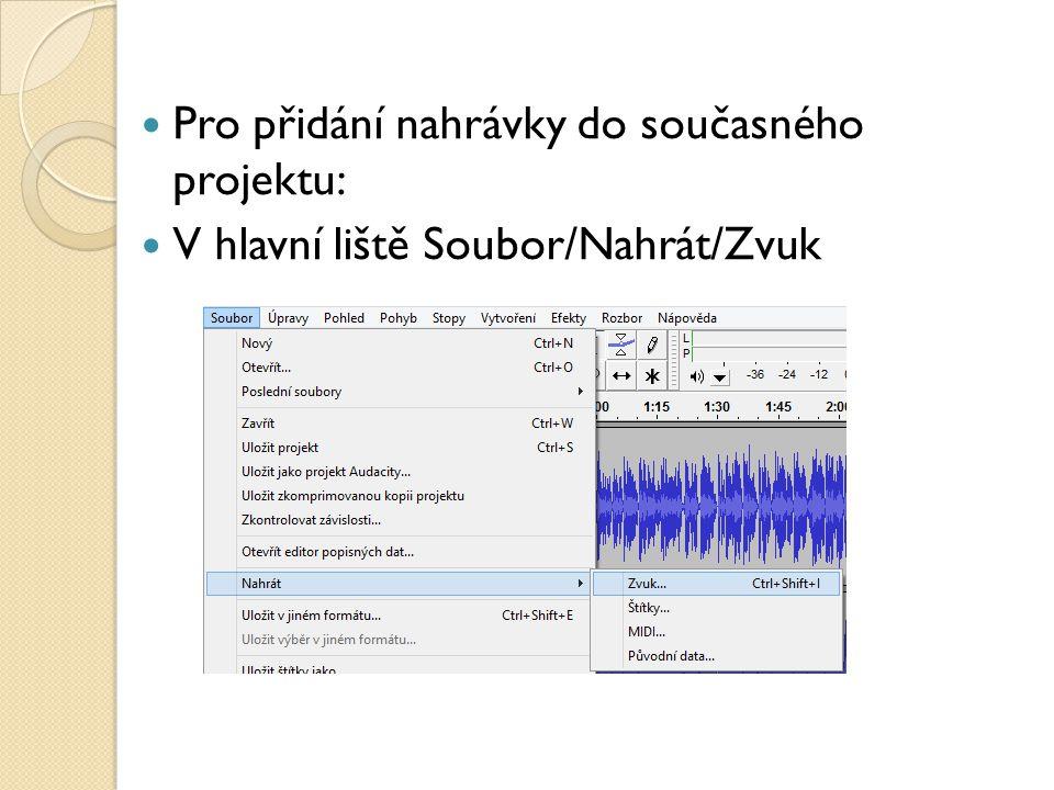 Uložení souboru Více možností: - export v jiném formátu(MP3, WAV atd.) - export jako projekt Audacity