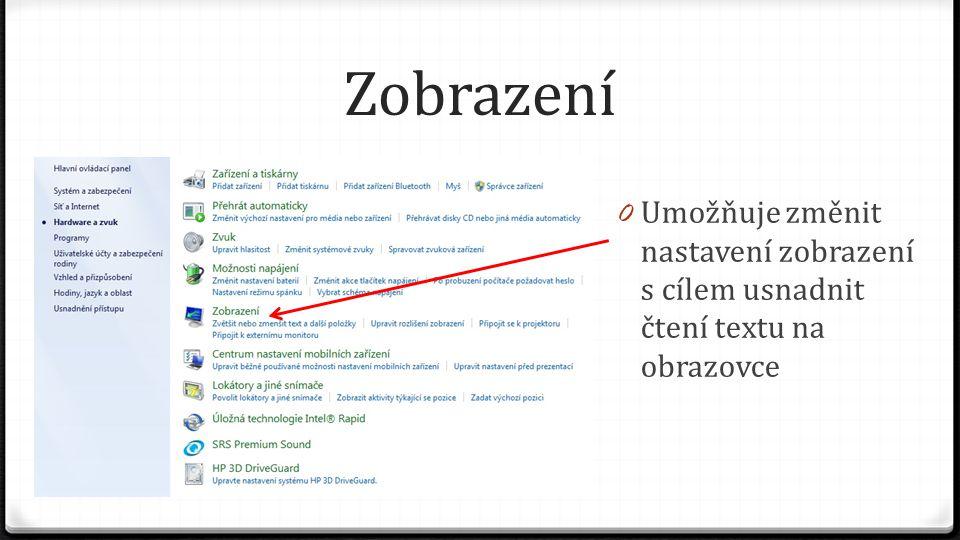 Zobrazení 0 Umožňuje změnit nastavení zobrazení s cílem usnadnit čtení textu na obrazovce