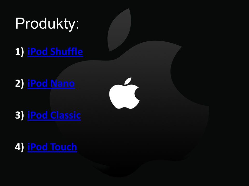Produkty: 1)iPod ShuffleiPod Shuffle 2)iPod NanoiPod Nano 3)iPod ClassiciPod Classic 4)iPod TouchiPod Touch