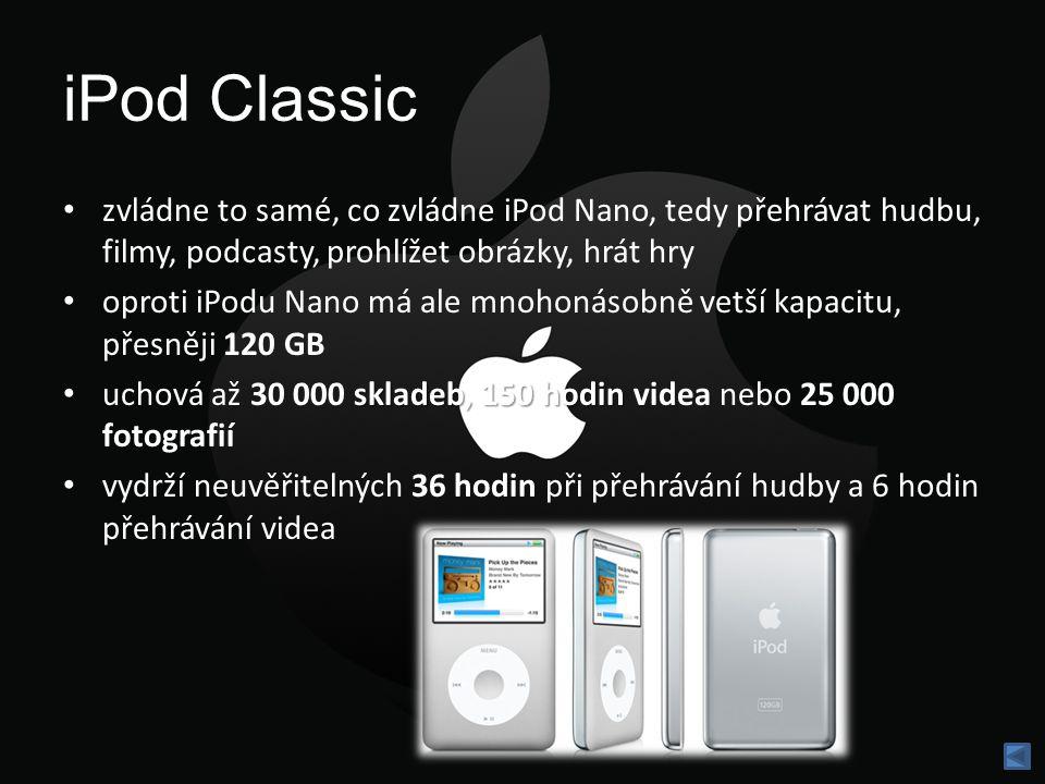 iPod Classic zvládne to samé, co zvládne iPod Nano, tedy přehrávat hudbu, filmy, podcasty, prohlížet obrázky, hrát hry oproti iPodu Nano má ale mnohonásobně vetší kapacitu, přesněji 120 GB skladeb, 150 hodin uchová až 30 000 skladeb, 150 hodin videa nebo 25 000 fotografií vydrží neuvěřitelných 36 hodin při přehrávání hudby a 6 hodin přehrávání videa