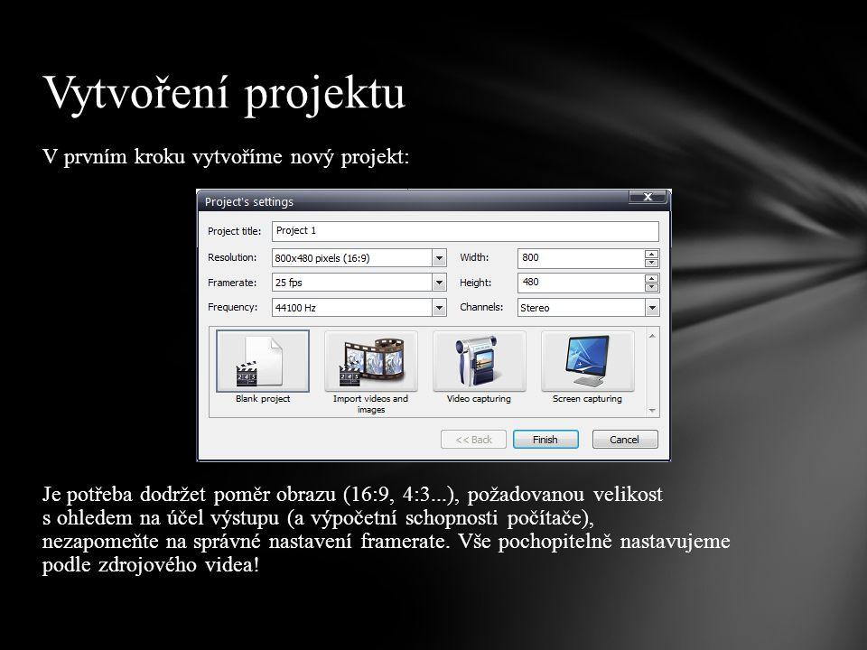 V prvním kroku vytvoříme nový projekt: Vytvoření projektu Je potřeba dodržet poměr obrazu (16:9, 4:3...), požadovanou velikost s ohledem na účel výstupu (a výpočetní schopnosti počítače), nezapomeňte na správné nastavení framerate.