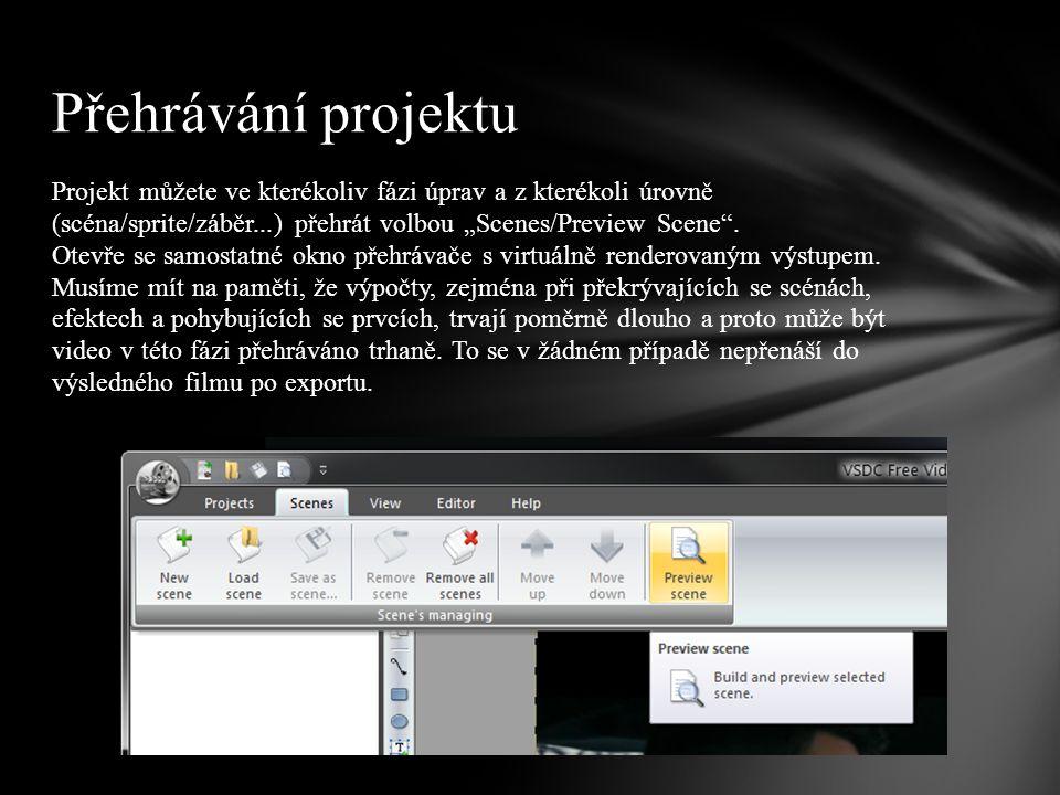 """Projekt můžete ve kterékoliv fázi úprav a z kterékoli úrovně (scéna/sprite/záběr...) přehrát volbou """"Scenes/Preview Scene ."""