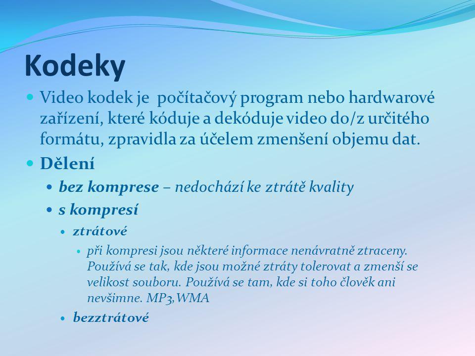 Kodeky Video kodek je počítačový program nebo hardwarové zařízení, které kóduje a dekóduje video do/z určitého formátu, zpravidla za účelem zmenšení o