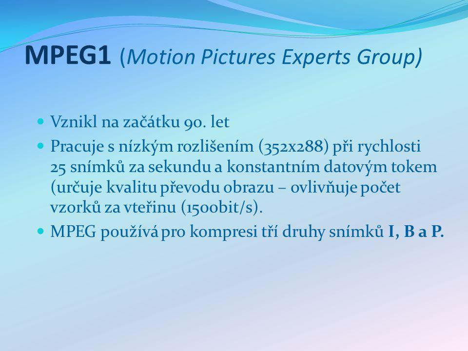 MPEG1 (Motion Pictures Experts Group) Vznikl na začátku 90. let Pracuje s nízkým rozlišením (352x288) při rychlosti 25 snímků za sekundu a konstantním