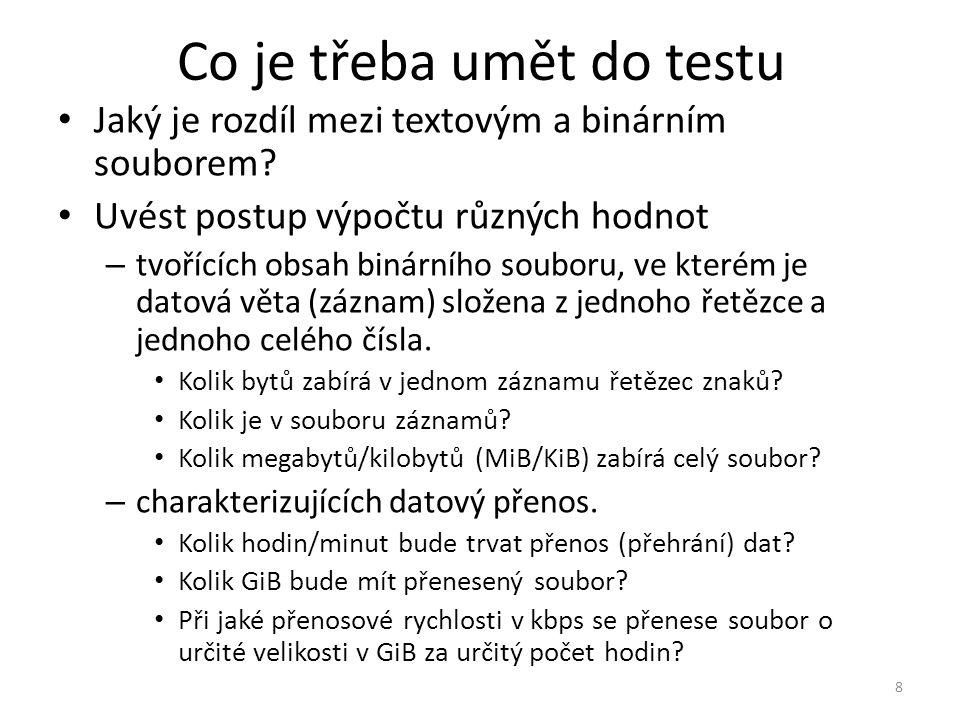 Co je třeba umět do testu Jaký je rozdíl mezi textovým a binárním souborem.
