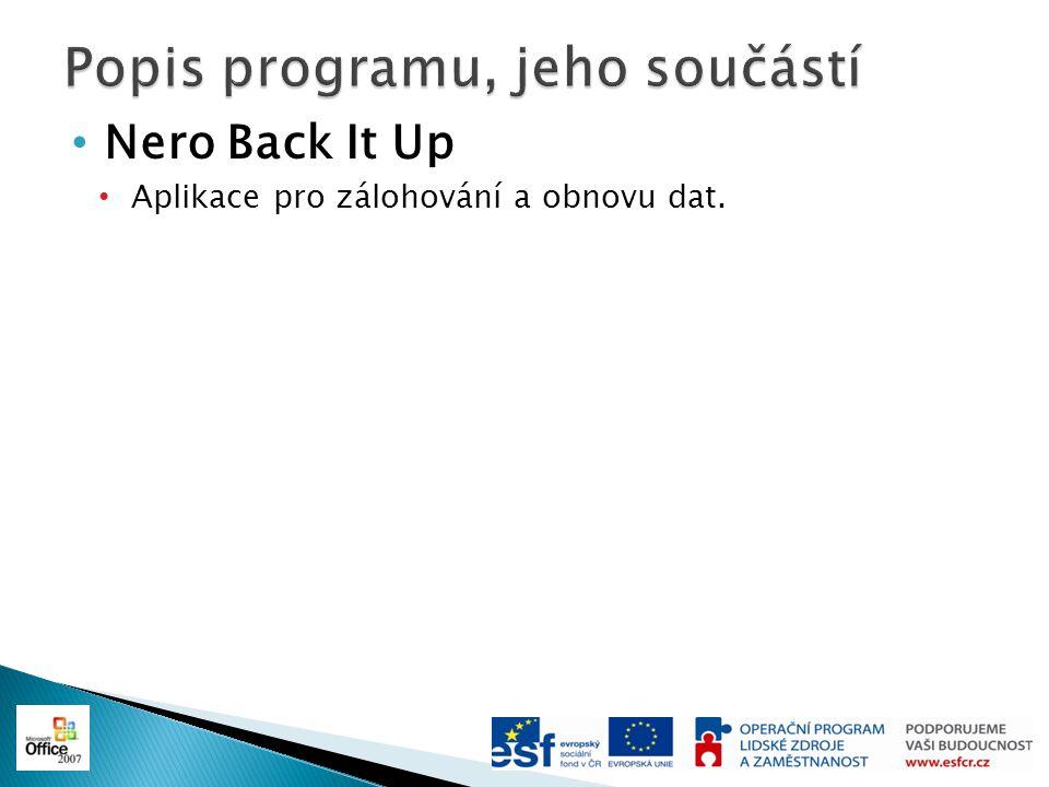 Nero Back It Up Aplikace pro zálohování a obnovu dat.