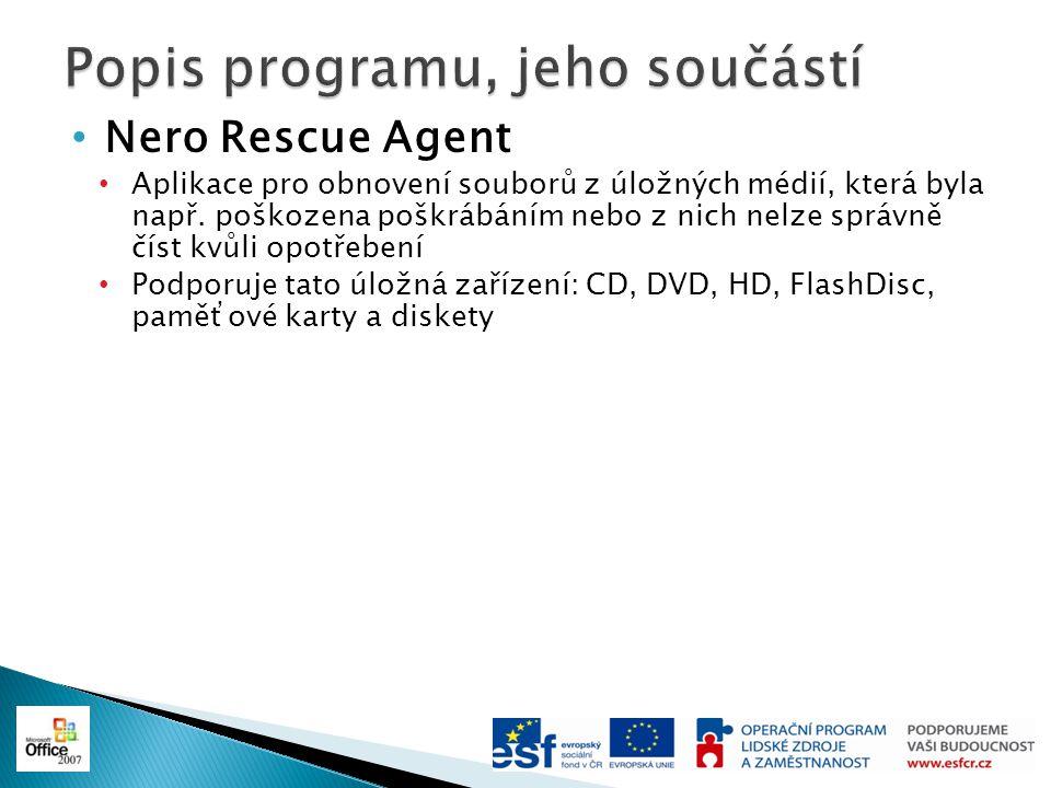 Nero Rescue Agent Aplikace pro obnovení souborů z úložných médií, která byla např. poškozena poškrábáním nebo z nich nelze správně číst kvůli opotřebe