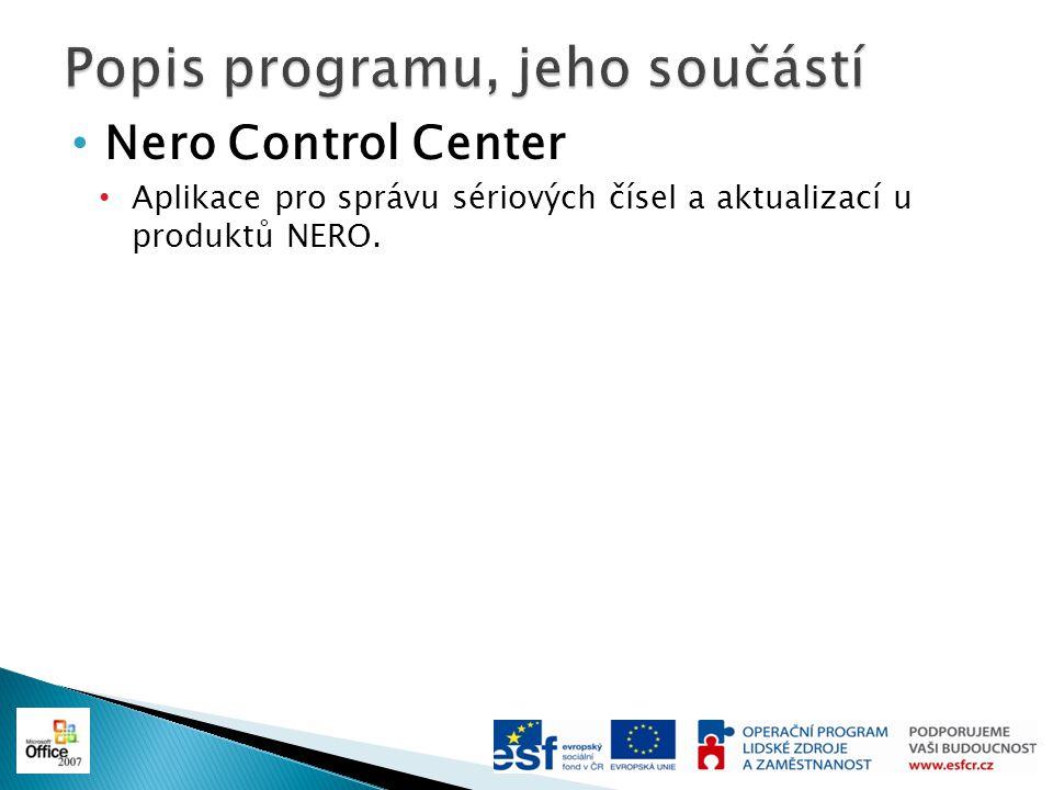 Nero Control Center Aplikace pro správu sériových čísel a aktualizací u produktů NERO.