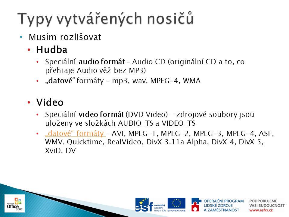 """Musím rozlišovat Hudba Speciální audio formát – Audio CD (originální CD a to, co přehraje Audio věž bez MP3) """"datové"""" formáty – mp3, wav, MPEG-4, WMA"""