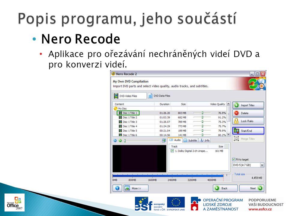 Nero Recode Aplikace pro ořezávání nechráněných videí DVD a pro konverzi videí.