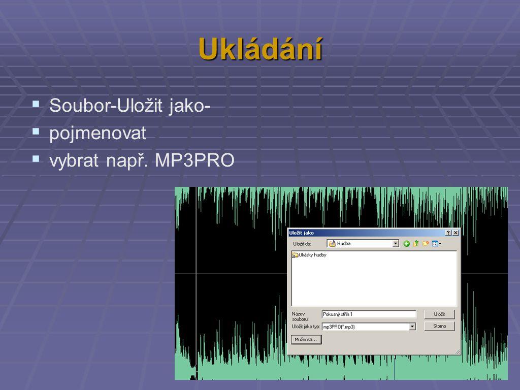 Ukládání  Soubor-Uložit jako-  pojmenovat  vybrat např. MP3PRO
