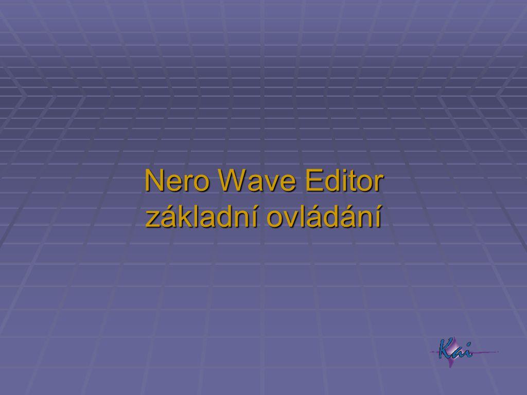 Nero Wave Editor základní ovládání