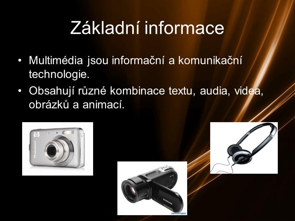 Základní informace Multimédia jsou informační a komunikační technologie.