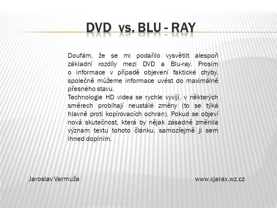 Doufám, že se mi podařilo vysvětlit alespoň základní rozdíly mezi DVD a Blu-ray.