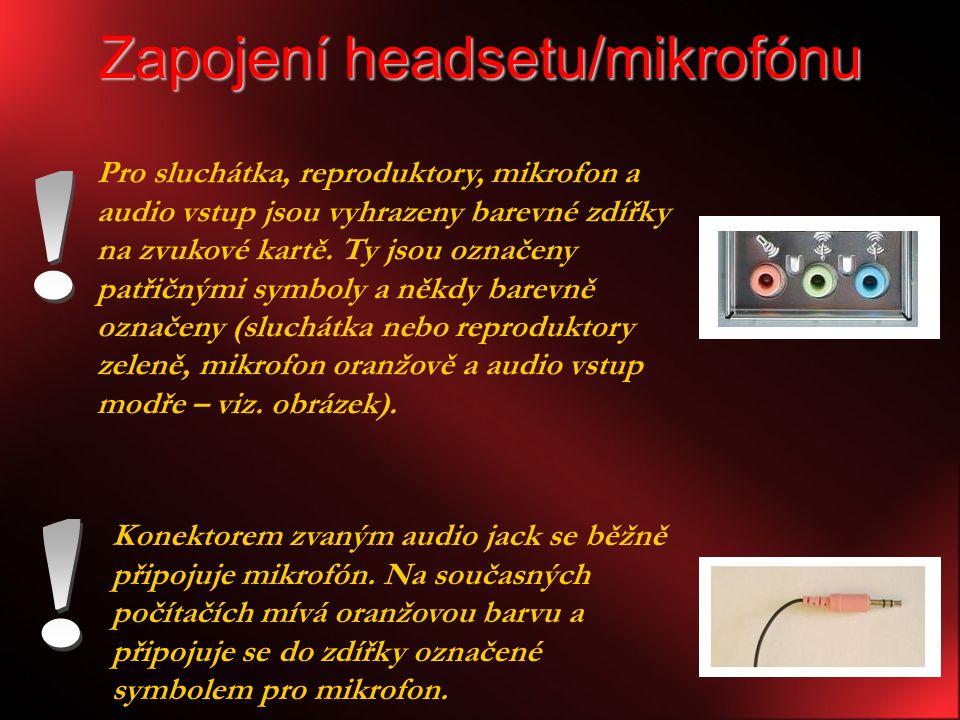 Zapojení headsetu/mikrofónu Konektorem zvaným audio jack se běžně připojuje mikrofón.